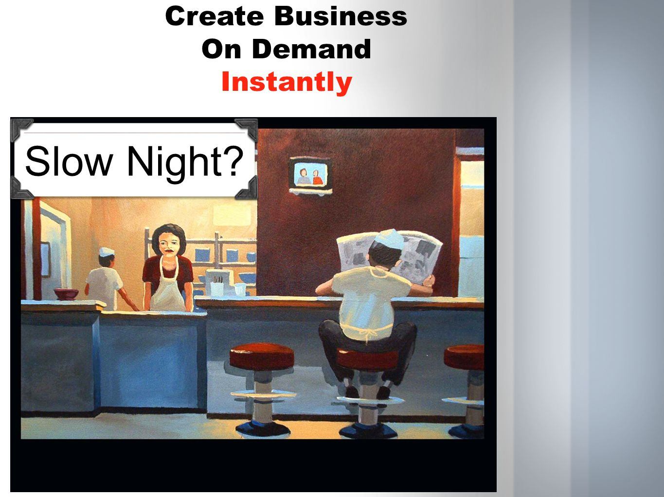 Create Business On Demand Instantly Slow Night