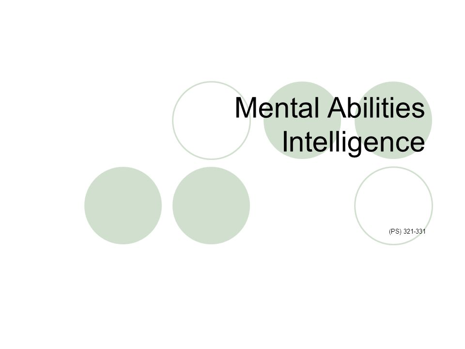 Mental Abilities Intelligence (PS) 321-331