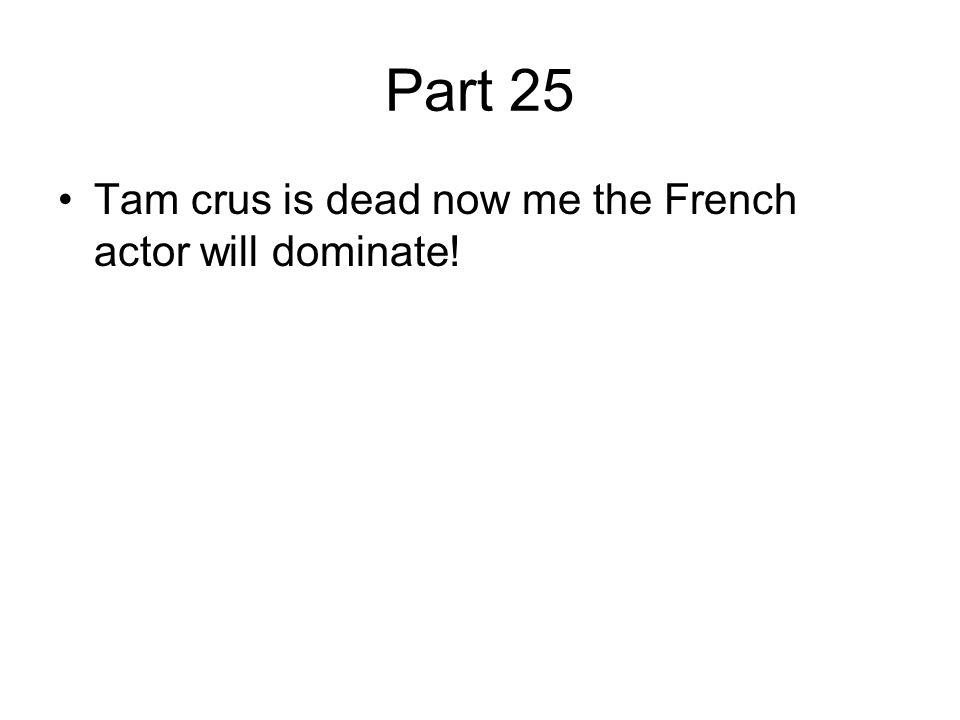 Part 25 Tam crus is dead now me the French actor will dominate!