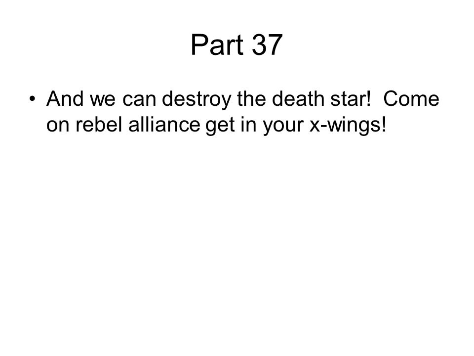 Part 37 And we can destroy the death star! Come on rebel alliance get in your x-wings!