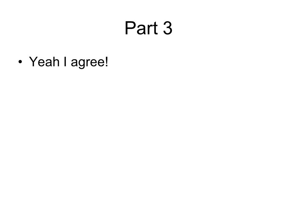 Part 74 Wrong slide, ya idiot!