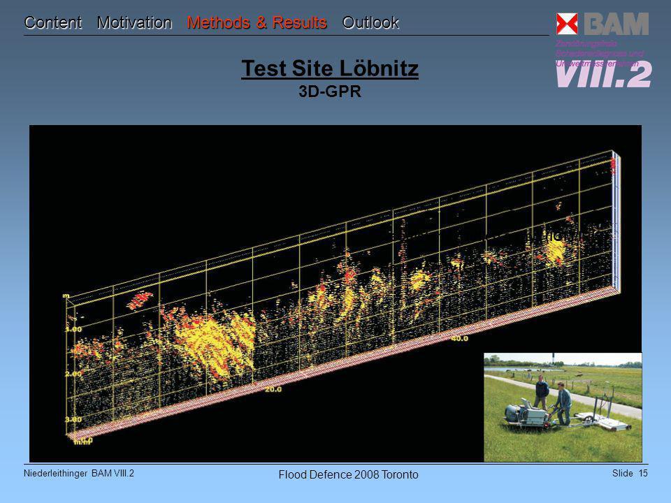 "Slide 15Niederleithinger BAM VIII.2 Flood Defence 2008 Toronto Geoelektrik ""pulled array (IGM/IRIS) Radar-Array (GBM) Test Site Löbnitz 3D-GPR Content Motivation Methods & Results Outlook"