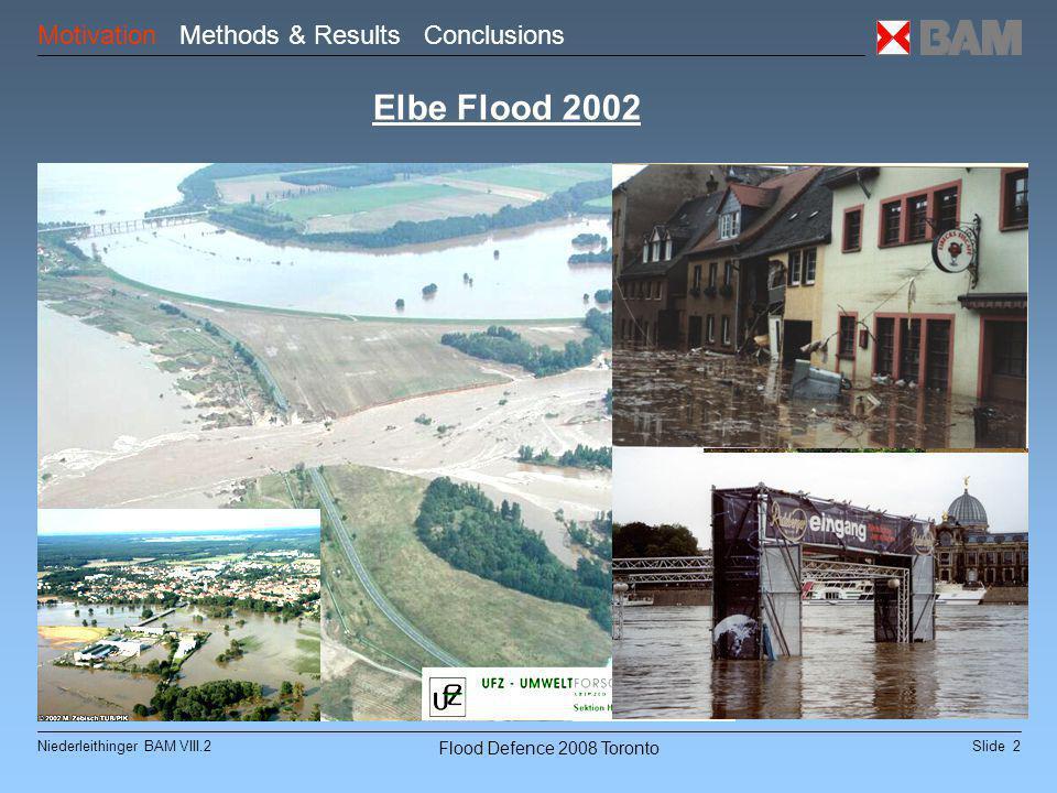 Slide 2Niederleithinger BAM VIII.2 Flood Defence 2008 Toronto Elbe Flood 2002 Motivation Methods & Results Conclusions