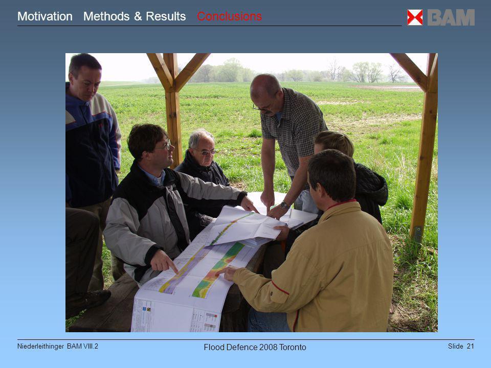 Slide 21Niederleithinger BAM VIII.2 Flood Defence 2008 Toronto Motivation Methods & Results Conclusions