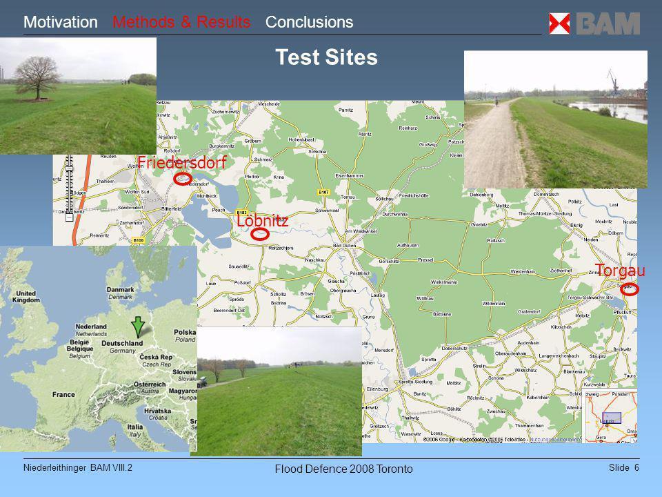 Slide 7Niederleithinger BAM VIII.2 Flood Defence 2008 Toronto Test Site Löbnitz Motivation Methods & Results Conclusions