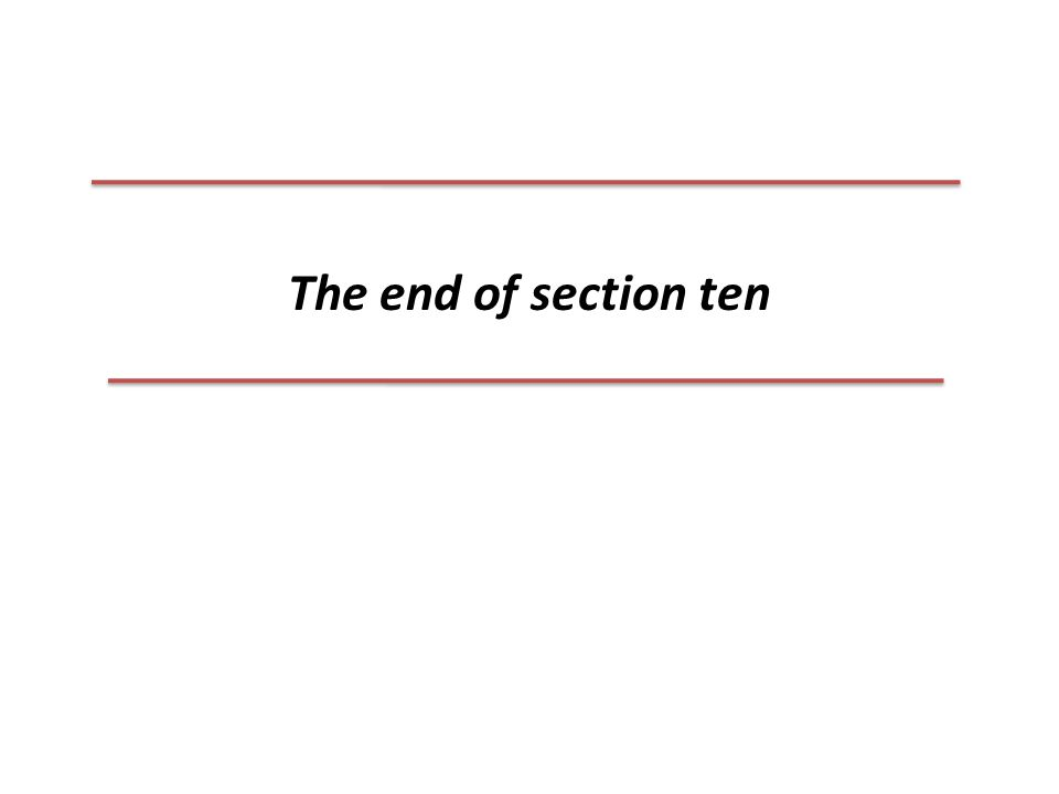 The end of section ten