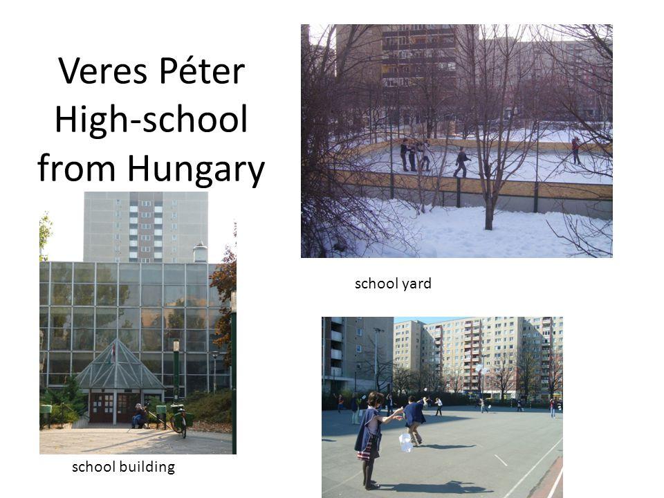 Veres Péter High-school from Hungary school building school yard