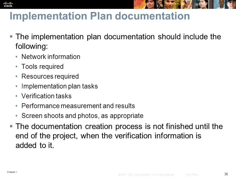 Chapter 1 36 © 2007 – 2010, Cisco Systems, Inc. All rights reserved. Cisco Public Implementation Plan documentation  The implementation plan document