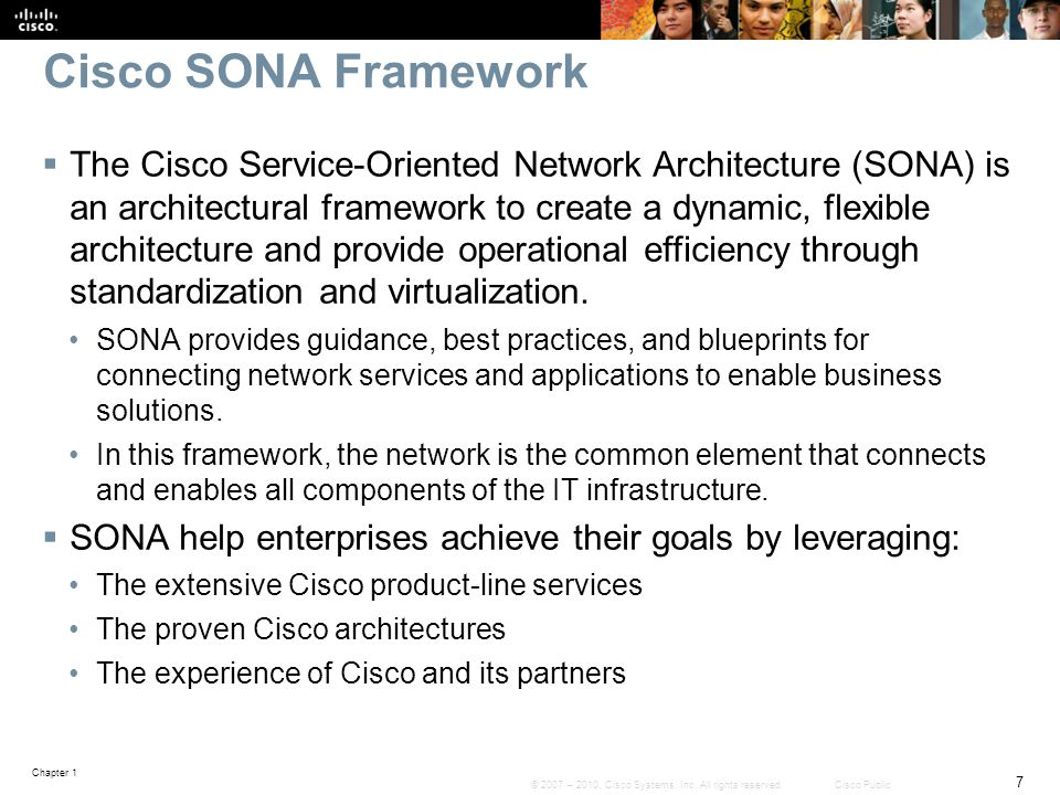 Chapter 1 7 © 2007 – 2010, Cisco Systems, Inc. All rights reserved. Cisco Public Cisco SONA Framework  The Cisco Service-Oriented Network Architectur