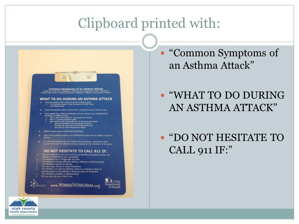 "Clipboard printed with: ""Common Symptoms of an Asthma Attack"" ""WHAT TO DO DURING AN ASTHMA ATTACK"" ""DO NOT HESITATE TO CALL 911 IF:"""