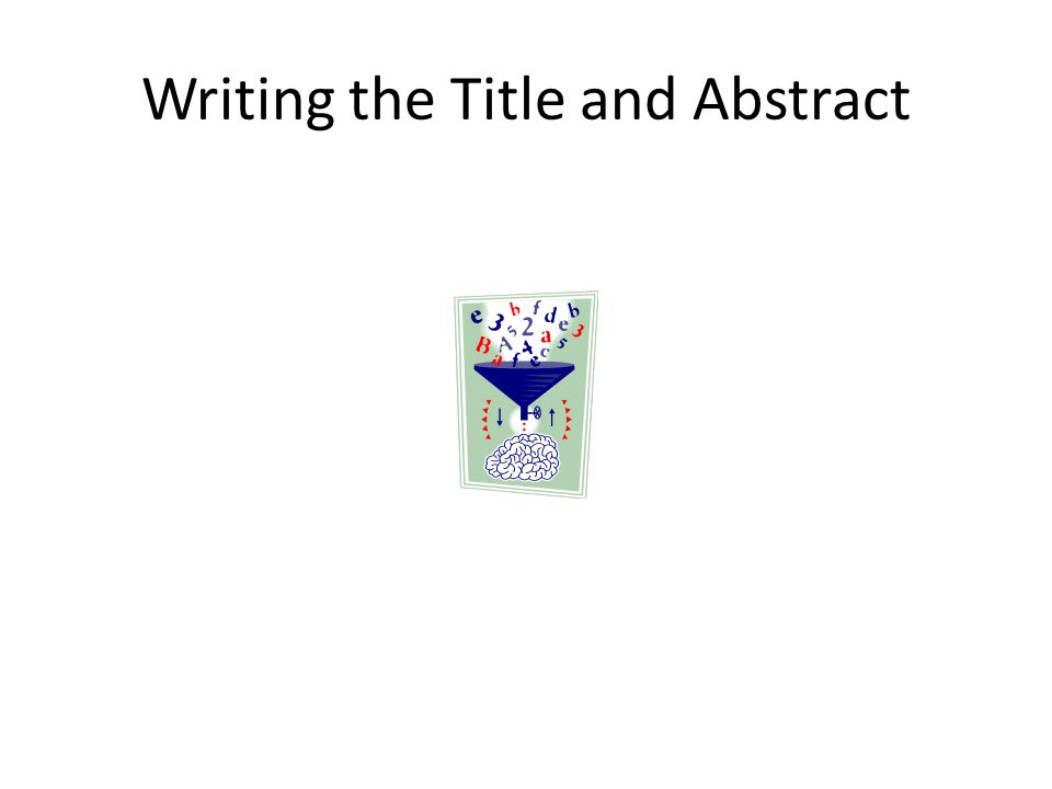 Writing the Title and Abstract