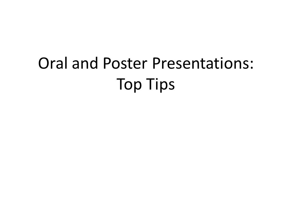 Oral and Poster Presentations: Top Tips