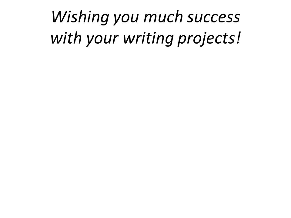 Wishing you much success with your writing projects!