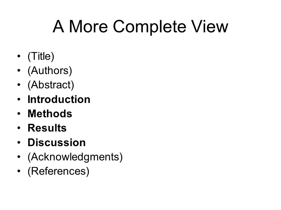 A More Complete View (Title) (Authors) (Abstract) Introduction Methods Results Discussion (Acknowledgments) (References)