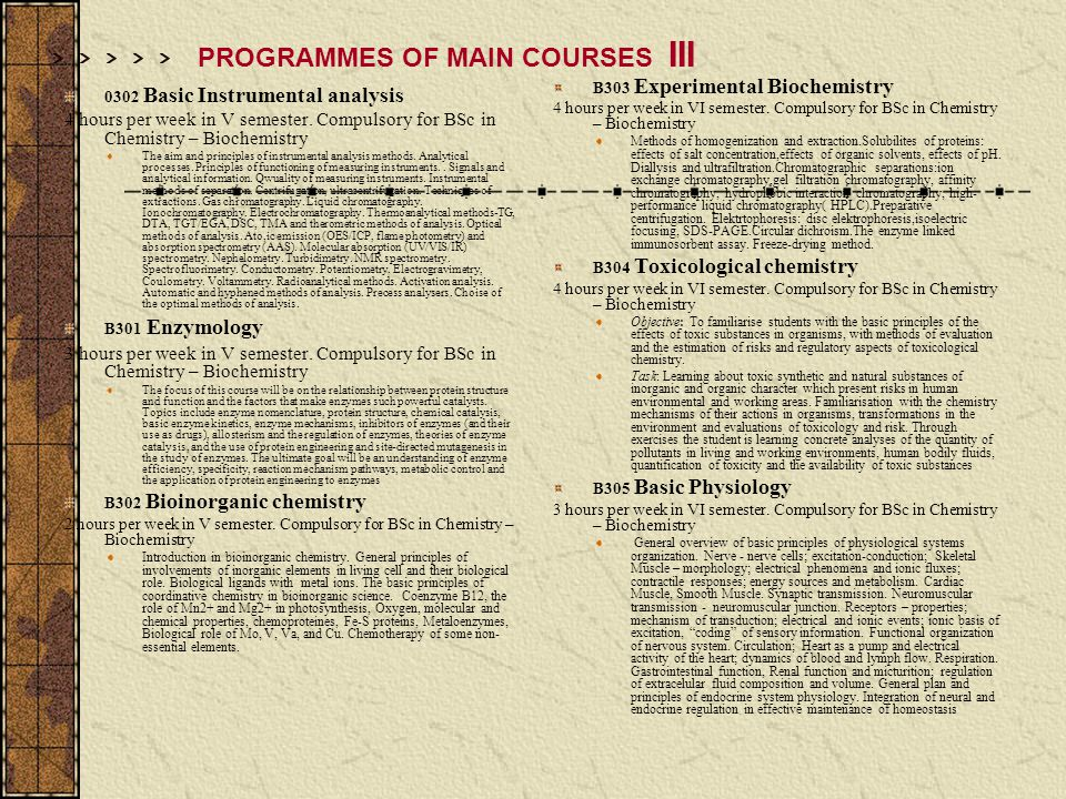 PROGRAMMES OF MAIN COURSES III 0302 Basic Instrumental analysis 4 hours per week in V semester.