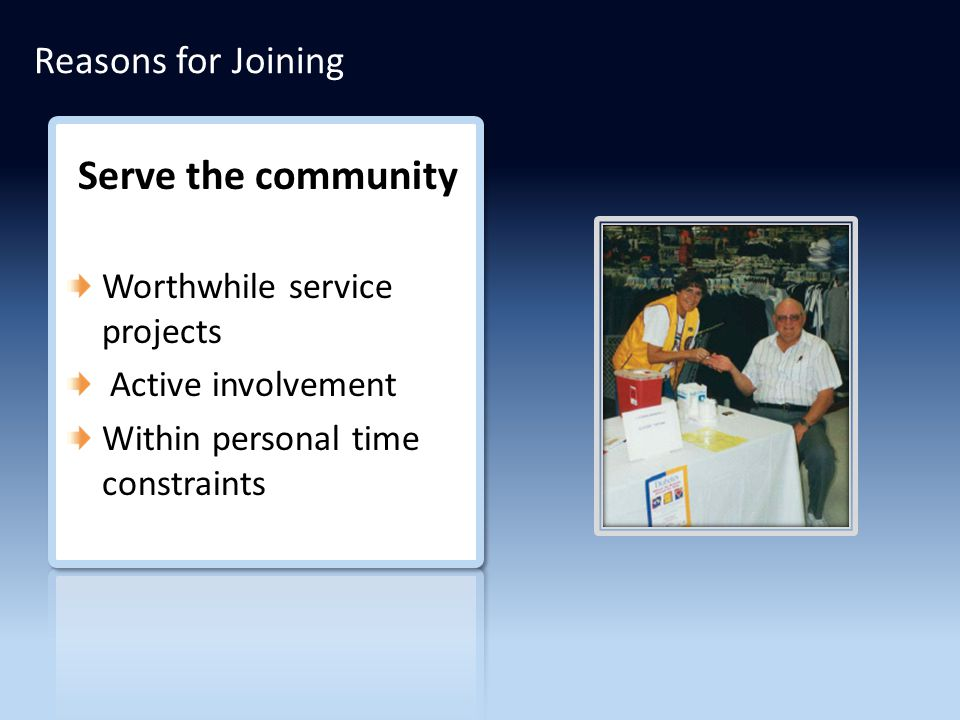 Serve the community Worthwhile service projects Active involvement Within personal time constraints