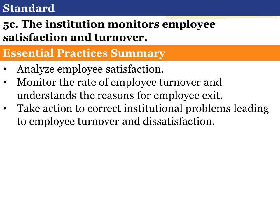 Standard 5c. The institution monitors employee satisfaction and turnover.