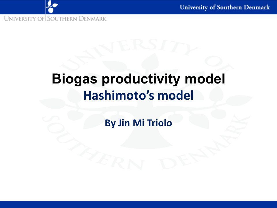 Biogas productivity model Hashimoto's model By Jin Mi Triolo