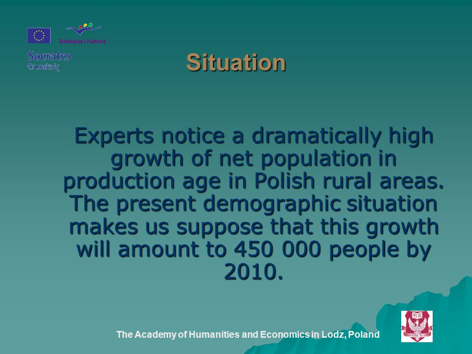 The Academy of Humanities and Economics in Lodz, Poland Situation Experts notice a dramatically high growth of net population in production age in Pol