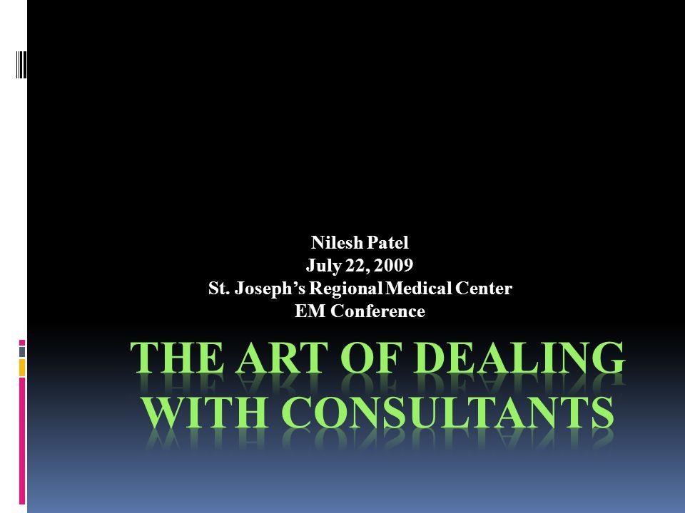 Nilesh Patel July 22, 2009 St. Joseph's Regional Medical Center EM Conference