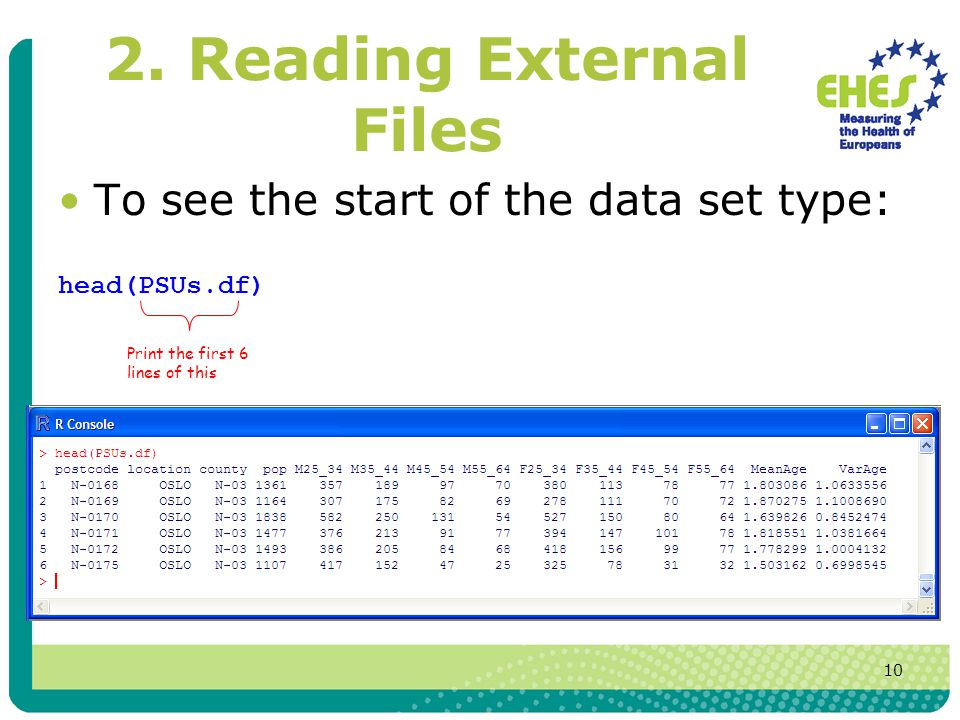 10 To see the start of the data set type: head(PSUs.df) 2.