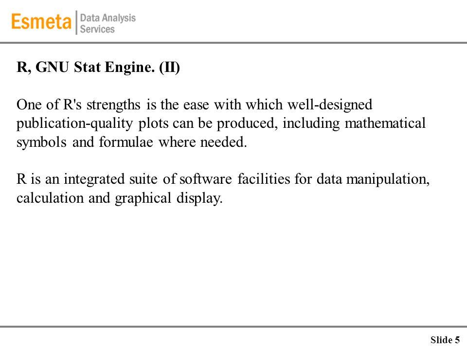R, GNU Stat Engine.