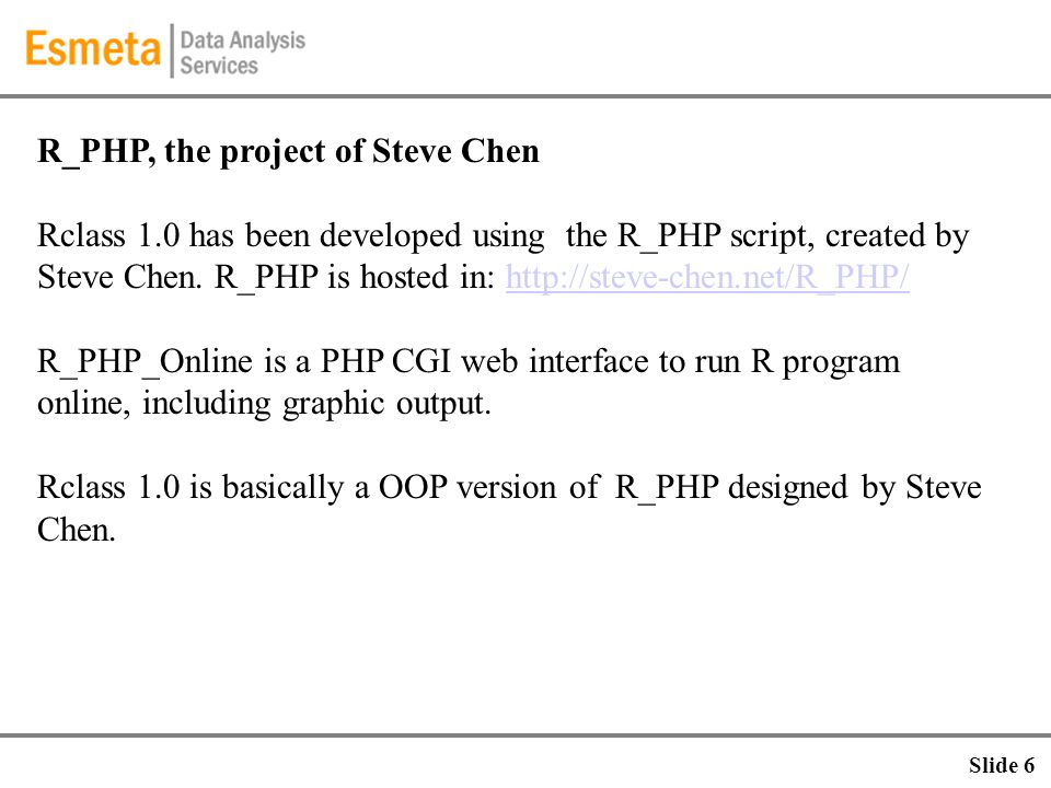 R_PHP, the project of Steve Chen Rclass 1.0 has been developed using the R_PHP script, created by Steve Chen. R_PHP is hosted in: http://steve-chen.ne