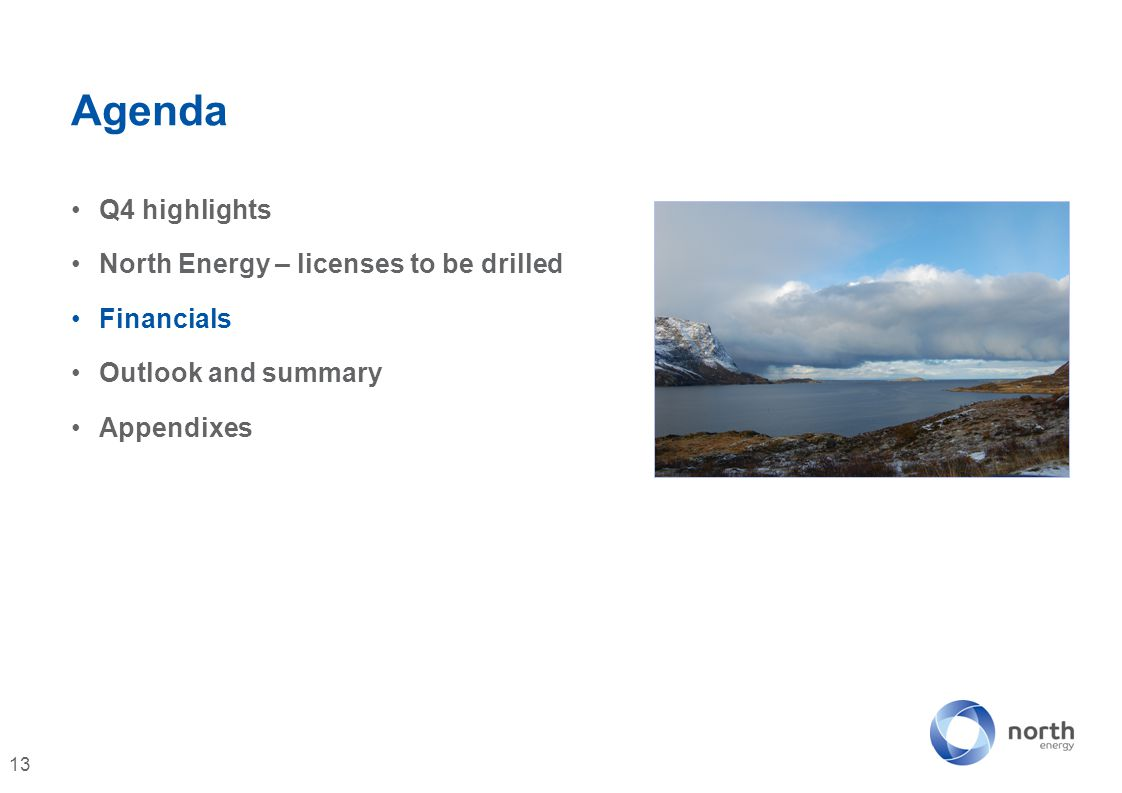Agenda Q4 highlights North Energy – licenses to be drilled Financials Outlook and summary Appendixes 13