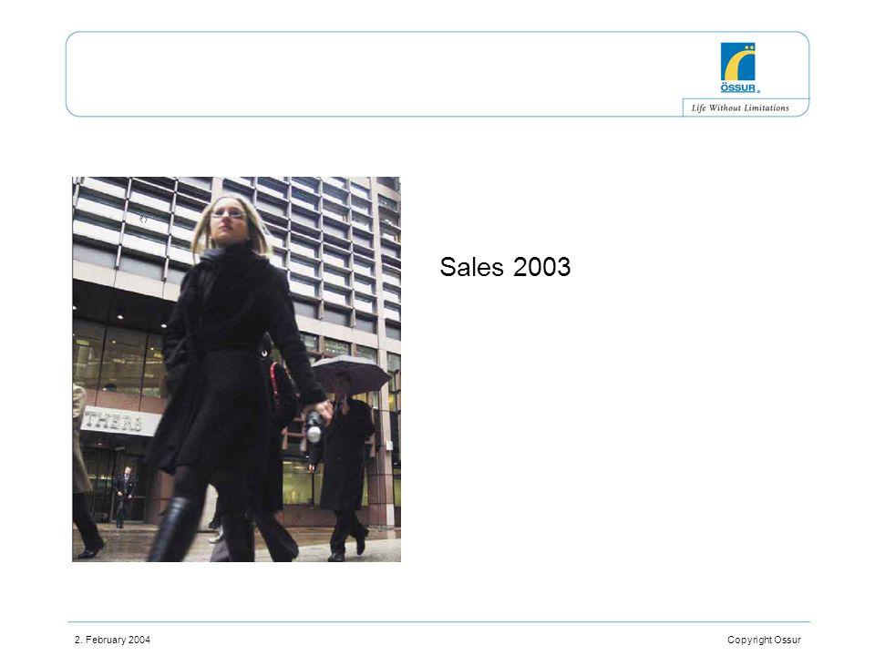 2. February 2004 Copyright Ossur Sales 2003