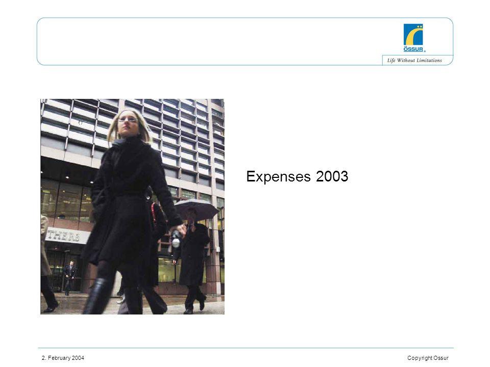 2. February 2004 Copyright Ossur Expenses 2003