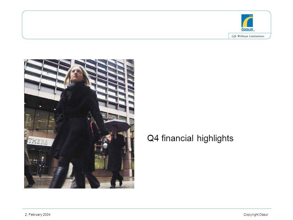 2. February 2004 Copyright Ossur Q4 financial highlights