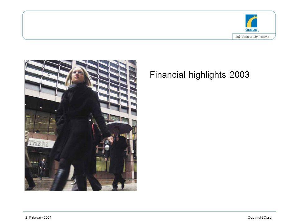 2. February 2004 Copyright Ossur Financial highlights 2003
