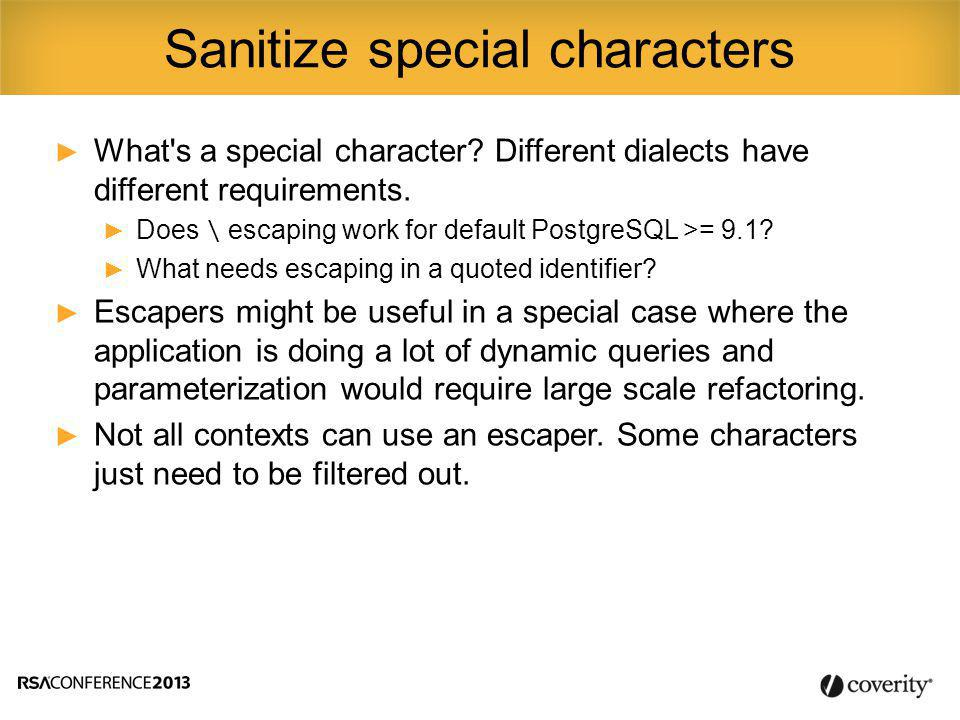 ► What s a special character. Different dialects have different requirements.