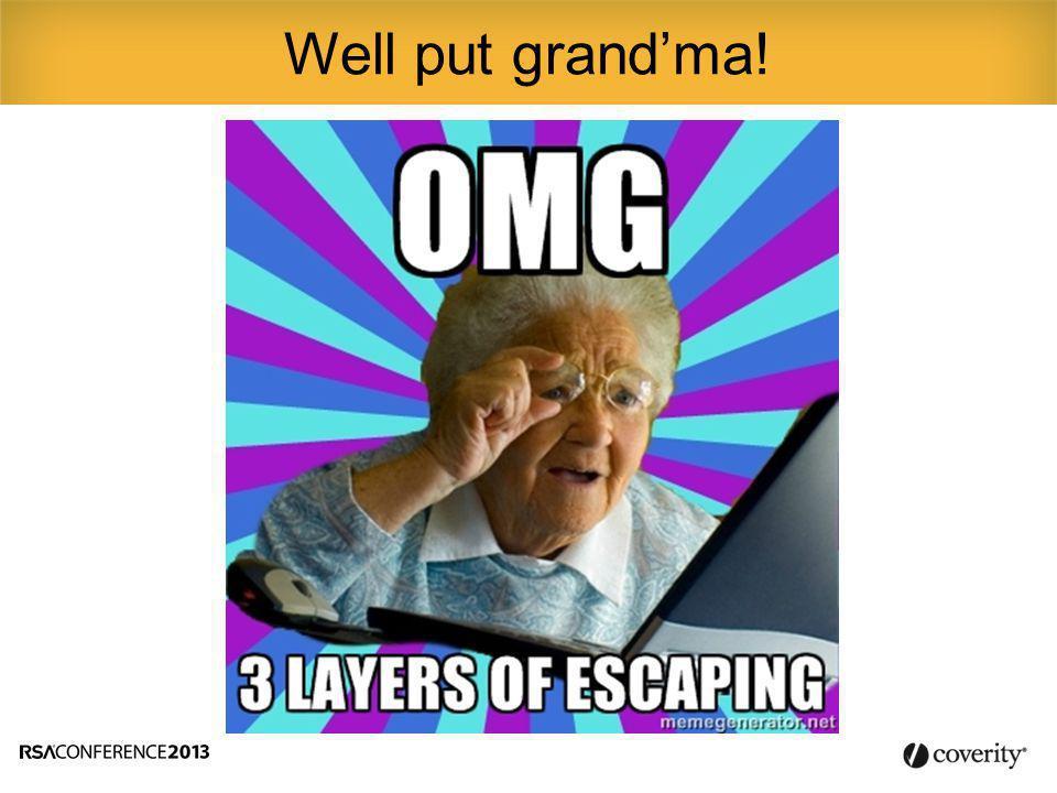 Well put grand'ma!