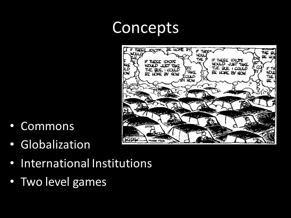 Concepts Commons Globalization International Institutions Two level games