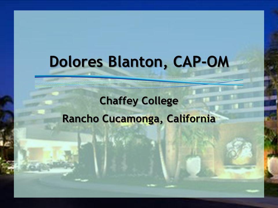 Dolores Blanton, CAP-OM Chaffey College Rancho Cucamonga, California