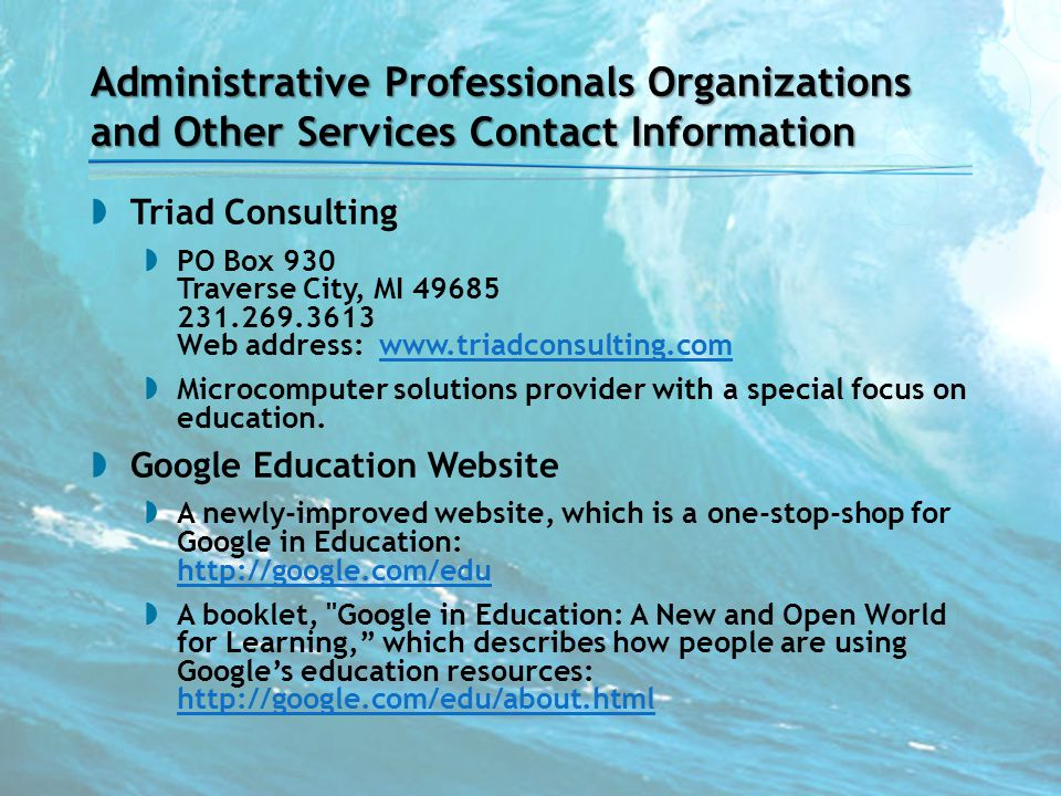 Administrative Professionals Organizations and Other Services Contact Information  Triad Consulting  PO Box 930 Traverse City, MI 49685 231.269.3613