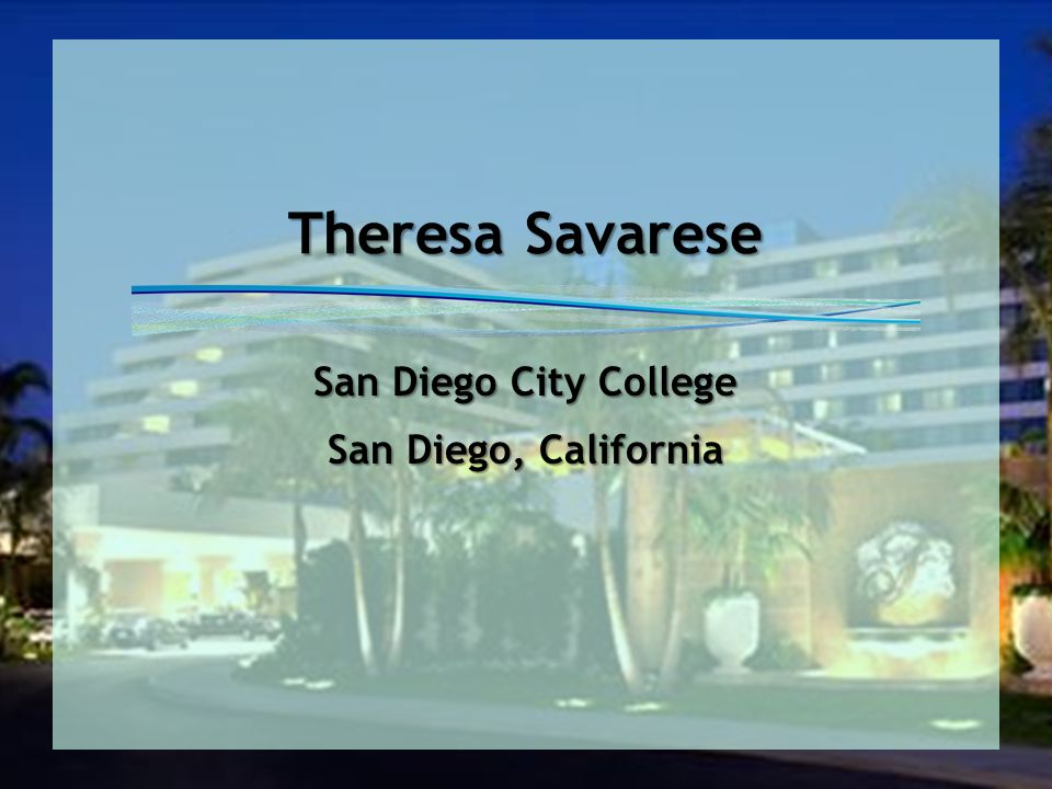 Theresa Savarese San Diego City College San Diego, California
