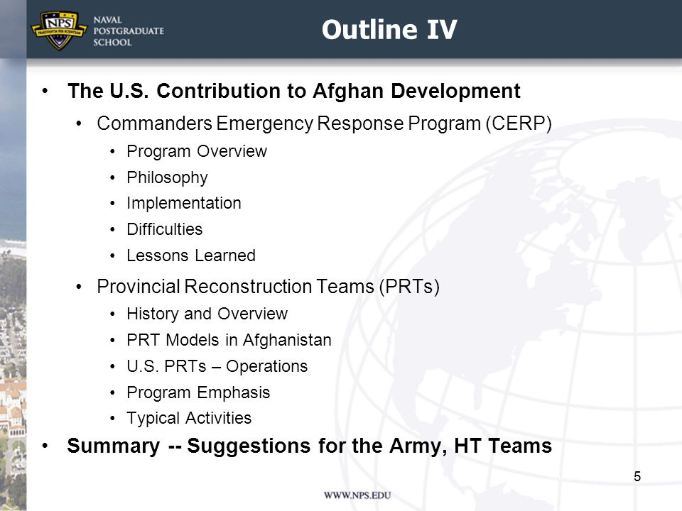 Outline IV The U.S. Contribution to Afghan Development Commanders Emergency Response Program (CERP) Program Overview Philosophy Implementation Difficu