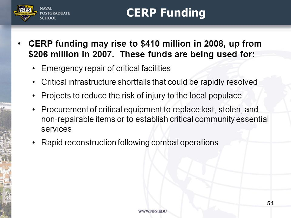 CERP Funding CERP funding may rise to $410 million in 2008, up from $206 million in 2007.
