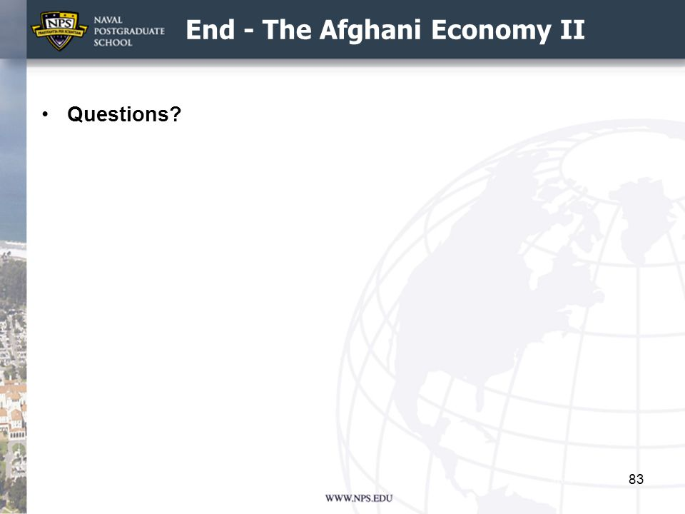 End - The Afghani Economy II Questions? 83