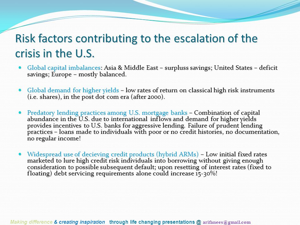 Risk factors contributing to the escalation of the crisis in the U.S. Global capital imbalances: Asia & Middle East – surpluss savings; United States