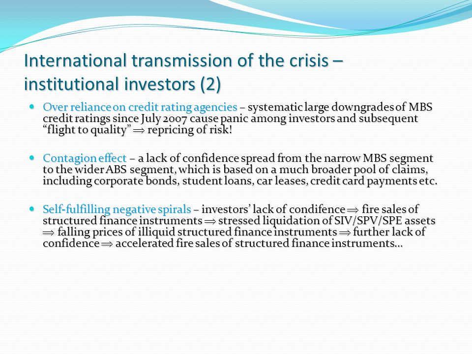 International transmission of the crisis – institutional investors (2) Over reliance on credit rating agencies – systematic large downgrades of MBS cr