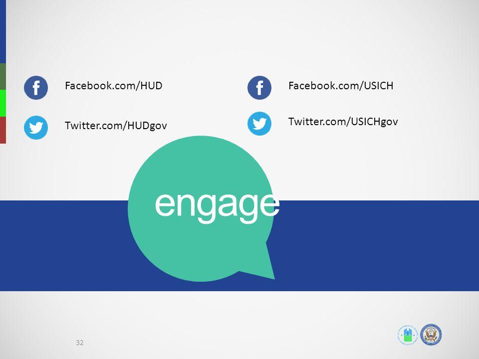 engage Facebook.com/USICH Twitter.com/USICHgov Facebook.com/HUD Twitter.com/HUDgov 32
