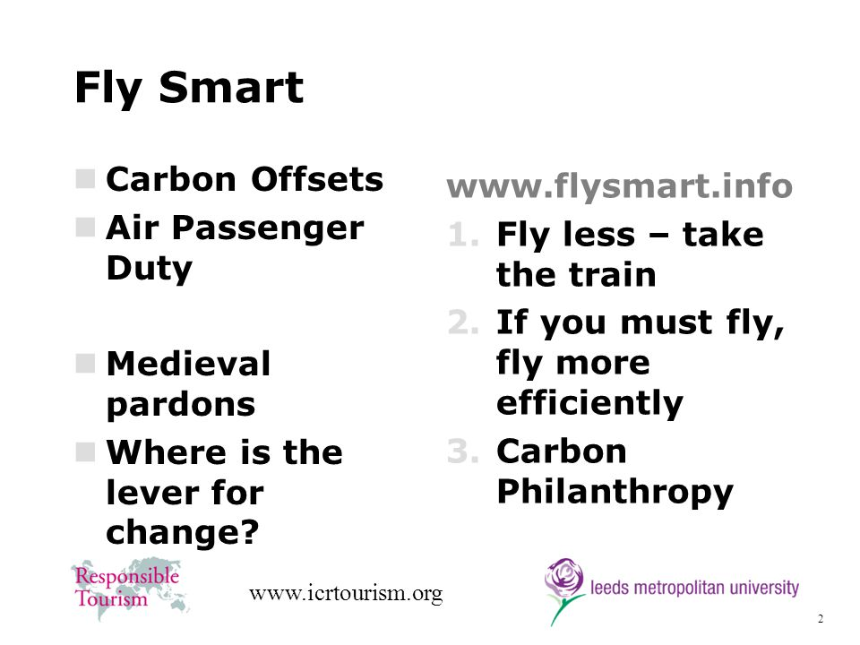 3 www.icrtourism.org The challenge is to drive down carbon pollution from flying – where is the incentive?