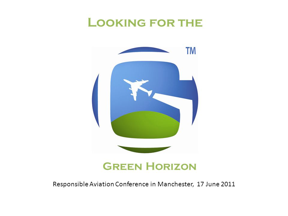 Looking for the Green Horizon Responsible Aviation Conference in Manchester, 17 June 2011