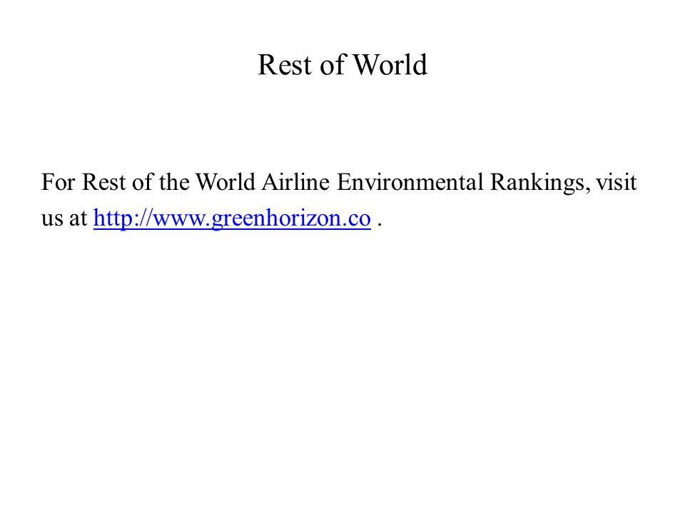 Rest of World For Rest of the World Airline Environmental Rankings, visit us at http://www.greenhorizon.co.http://www.greenhorizon.co