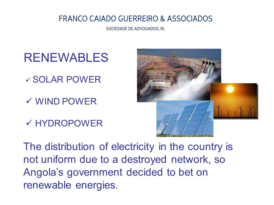 The distribution of electricity in the country is not uniform due to a destroyed network, so Angola's government decided to bet on renewable energies.
