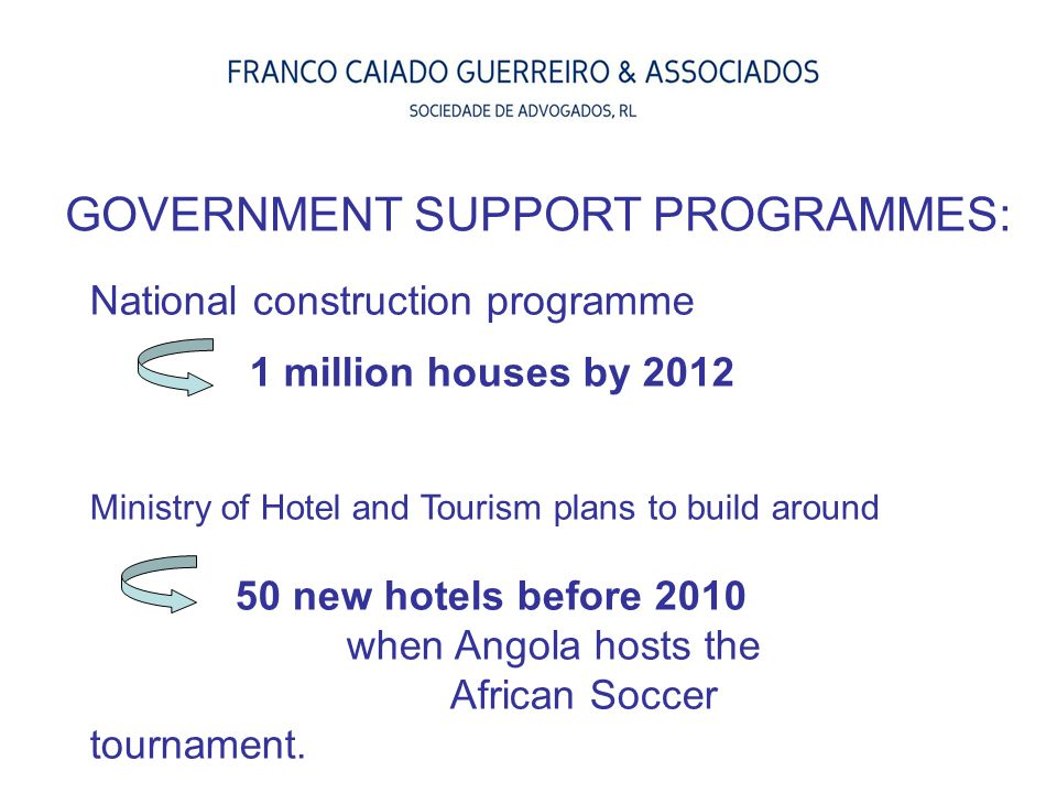 National construction programme 1 million houses by 2012 Ministry of Hotel and Tourism plans to build around 50 new hotels before 2010 when Angola hos