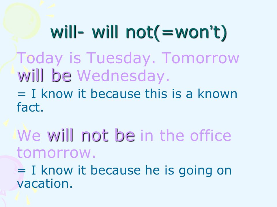 will be Today is Tuesday. Tomorrow will be Wednesday.